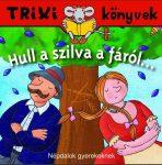TRIXI KÖNYVEK - HULL A SZILVA A FÁRÓL