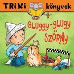 TRIXI KÖNYVEK - GLUGGY-GLUGY SZÖRNY