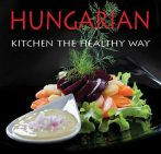 HUNGARIAN KITCHEN - THE HEALTHY WAY