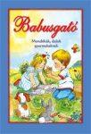 BABUSGATÓ - MONDÓKÁK, DALOK GYERMEKEKNEK