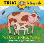 TRIXI KÖNYVEK - PICI BOCI FOLTOS, TARKA...