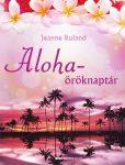 ALOHA-ÖRÖKNAPTÁR- MEDITÁCIÓS CD-VEL ÉS ÖRÖKNAPTÁR POSZTERREL