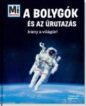 A BOLYGÓK ÉS AZ ŰRUTAZÁS - IRÁNY A VILÁGŰR! - MI MICSODA