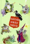 MÁTYÁS KIRÁLY TRÉFÁI (14. KIADÁS)