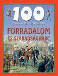 FORRADALOM ÉS SZABADSÁGHARC - 100 ÁLLOMÁS-100 KALAND