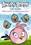 ANGRY BIRDS CUKI BUBIK! - ÓRIÁS SZÍNEZŐ- ÉS FOGLALKOZTATÓ KÖNYV