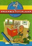 VAKKANCS FOTÓALBUMA - KEREK ERDEI KALANDOK MATRICÁVAL