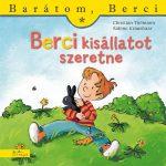 BERCI KISÁLLATOT SZERETNE - BARÁTOM, BERCI