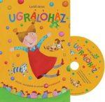 UGRÁLÓHÁZ - VERSEK, MONDÓKÁK KICSIKNEK CD MELLÉKLETTEL