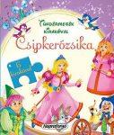 CSIPKERÓZSIKA - TÜNDÉRMESÉK KIRAKÓVAL