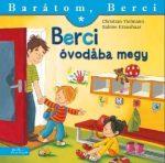 BERCI ÓVODÁBA MEGY - BARÁTOM, BERCI