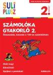 SULI PLUSZ SZÁMOLÓKA GYAKORLÓ 2. - ÖSSZEADÁS, KIVONÁS A 100-AS SZÁMKÖRBEN