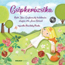 CSIPKERÓZSIKA - CD MELLÉKLETTEL
