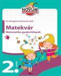MATEKVÁR - MATEMATIKA GYAKORLÓLAPOK 2. OSZTÁLY