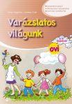 VARÁZSLATOS VILÁGUNK OVI - 4-6 ÉVESEKNEK (MATRICÁS MELLÉKLETTEL)