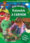 KALANDOK A FARMON - ÓRIÁS VÁROSKÁM