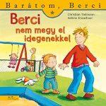 BERCI NEM MEGY EL IDEGENEKKEL - BARÁTOM, BERCI 13.