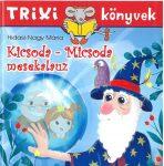 TRIXI KÖNYVEK - KICSODA-MICSODA MESEKALAUZ