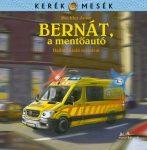 BERNÁT, A MENTŐAUTÓ - KERÉK MESÉK - ÜKH 2019