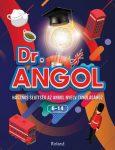DR. ANGOL - HASZNOS SEGÍTSÉG AZ ANGOL NYELV TANULÁSÁHOZ 6-14 ÉVESEKNEK