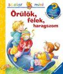 ÖRÜLÖK, FÉLEK, HARAGSZOM - SCOLAR MINI 16.