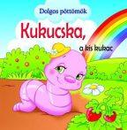 KUKUCSKA, A KIS KUKAC - DOLGOS PÖTTÖMÖK