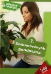 SZOBANÖVÉNYEK GONDOZÁSA - OTTHONUNK NÖVÉNYEI 7.