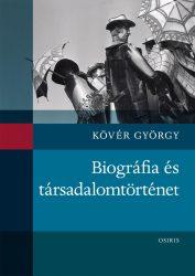 BIOGRÁFIA ÉS TÁRSADALOMTÖRTÉNET