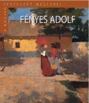 FÉNYES ADOLF - A MAGYAR FESTÉSZET MESTEREI (II.SOR./2.)
