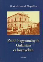 ZSIDÓ HAGYOMÁNYOK GALÁNTÁN ÉS KÖRNYÉKÉN