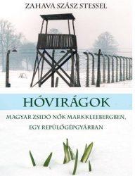 HÓVIRÁGOK - MAGYAR ZSIDÓ NŐK MARKKLEEBERGBEN, EGY REPÜLŐGYÁRBAN