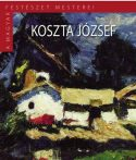 KOSZTA JÓZSEF - A MAGYAR FESTÉSZET MESTEREI