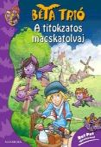 A TITOKZATOS MACSKATOLVAJ - BÉTA TRIÓ