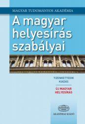 A MAGYAR HELYESÍRÁS SZABÁLYAI - ÚJ MAGYAR HELYESÍRÁS, 12. KIADÁS
