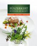 FŰSZERKERT - 22 FŰSZER, 60 RECEPT