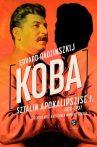 KOBA - SZTÁLIN APOKALIPSZISE I. 1878-1937