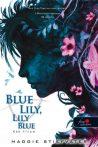 BLUE LILY, LILY BLUE - KÉK LILIOM - FŰZÖTT