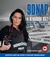 90 NAP A RENDŐRÖK KÖZT