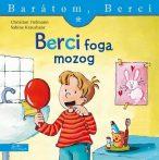 BERCI FOGA MOZOG - BARÁTOM BERCI