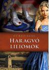 HARAGVÓ LILIOMOK