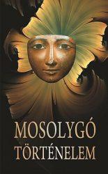 MOSOLYGÓ TÖRTÉNELEM