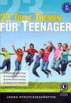 23 TOLLE THEMEN FÜR TEENAGER - TÁRSALGÁSI FELKÉSZÍTŐ A SZÓBELI ÉRETTSÉGIRE ÉS NY