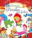 PIROSKA ÉS A FARKAS - TÜNDÉRMESÉK KIRAKÓVAL -