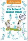 KÉT BOLOND SZÁZAT CSINÁL