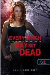 EVERY WHICH WAY BUT DEAD - FŰZÖTT (BÁRHOGYAN, CSAK HOLTAN NE)