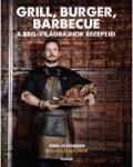 GRILL, BURGER, BARBECUE – A BBQ VILÁGBAJNOK RECEPTJEI