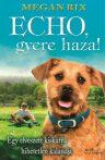 ECHO, GYERE HAZA!