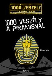 1000 VESZÉLY A PIRAMISNÁL