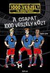 A CSAPAT 1000 VESZÉLY KÖZT