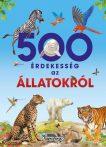 500 ÉRDEKESSÉG AZ ÁLLATOKRÓL